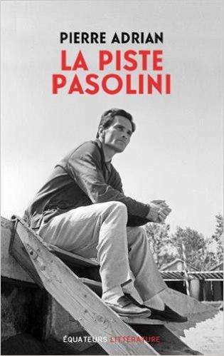 Pierre Adrian – La piste Pasolini