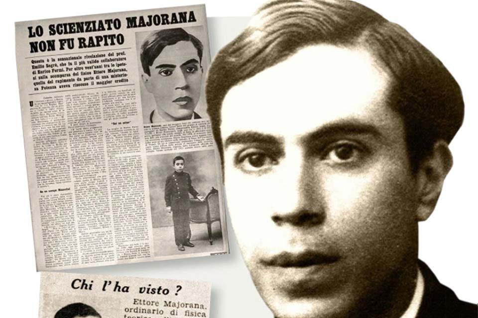 Ettore Majorana : <br> la scomparsa di un fisico mai spiegata
