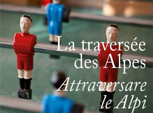 «La traversée des Alpes» : récits d'italiens en France