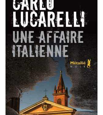 Carlo Lucarelli : «Un affaire italien» <br>  A paraître le 18/02/2021